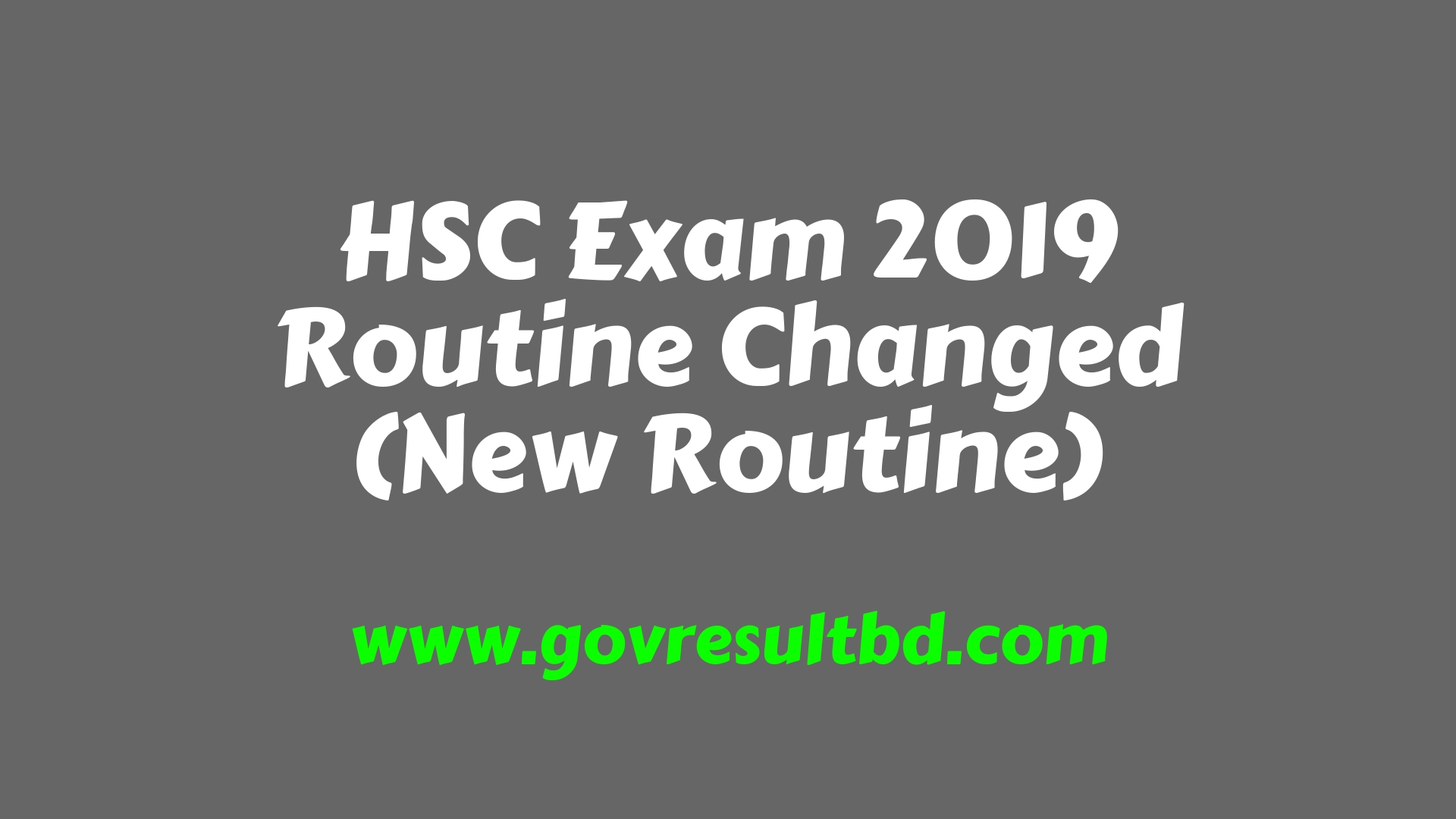 HSC Exam 2019 Routine Changed (New Routine)