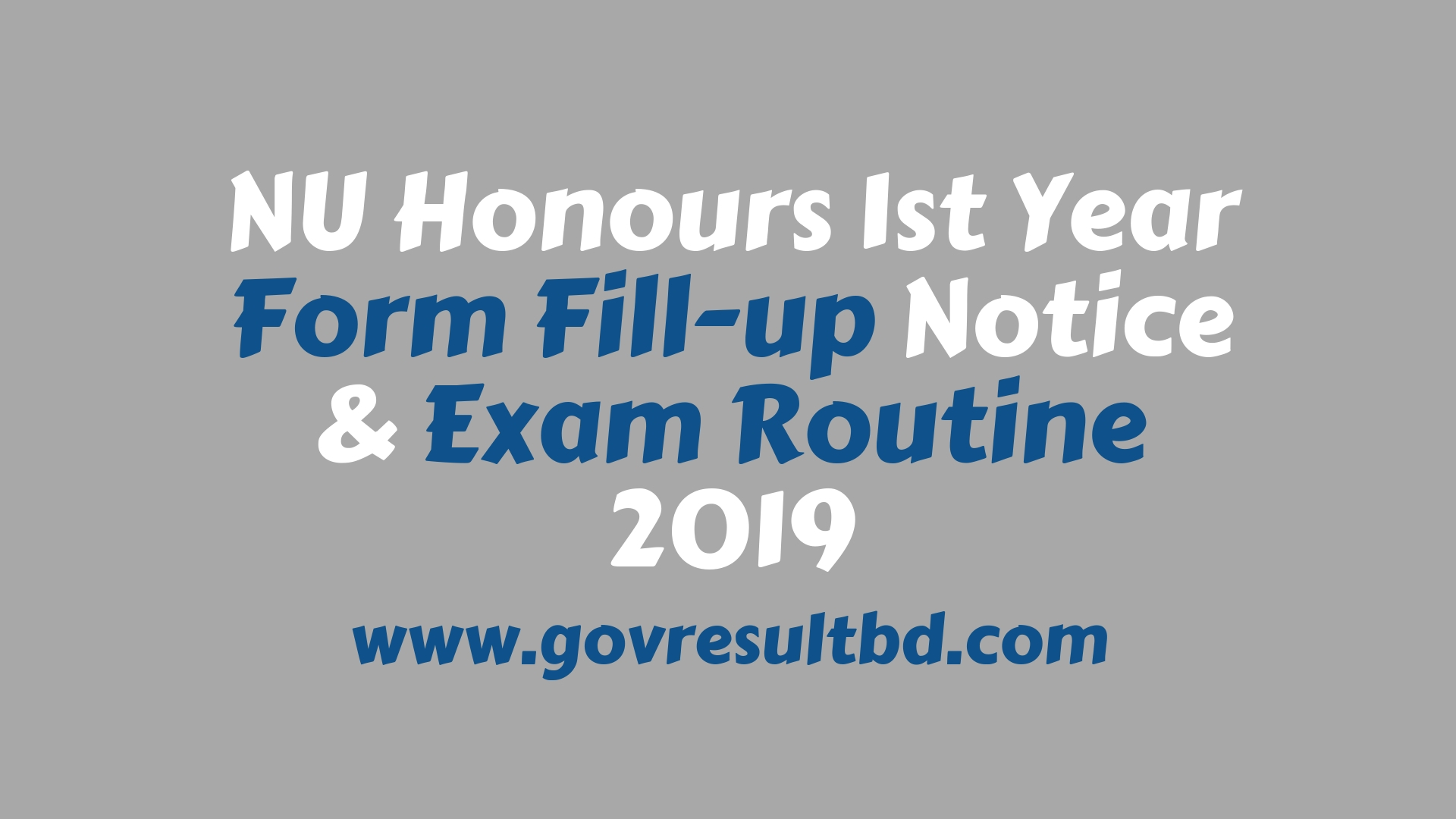 NU Honours 1st Year Form Fill-up Notice & Exam Routine 2019