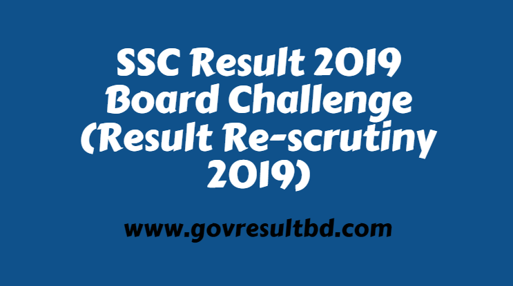 SSC Result 2019 Board Challenge (Result Re-scrutiny 2019)