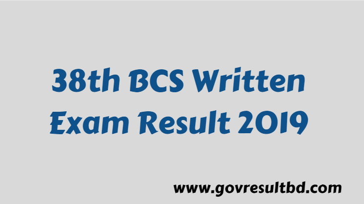 38th BCS Written Exam Result 2019