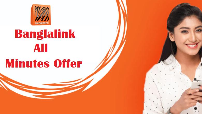 Banglalink All Minutes Offer