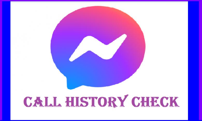 Messenger Call History Check